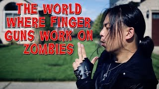 HFR 2017 - 3RD PLACE- The World Where Finger Guns Work on Zombies
