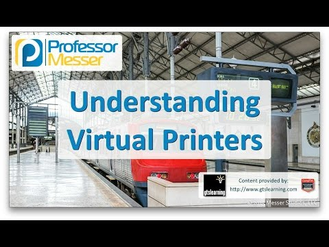 Descargar Video Understanding Virtual Printers - CompTIA A+ 220-901 - 1.14