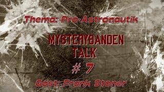 Mystery Banden Talk #7, Thema: Prä-Astronautik
