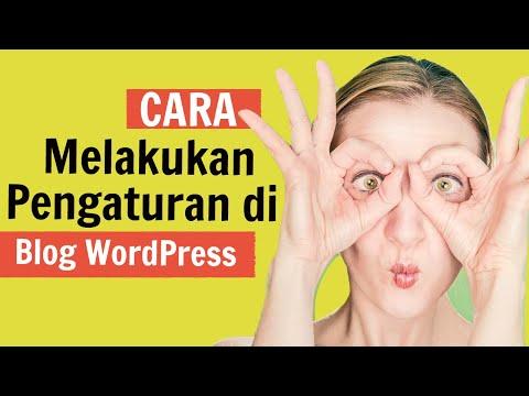 Cara Melakukan Pengaturan di Blog WordPress