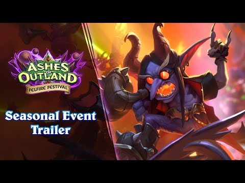Hearthstone Felfire Festival | Seasonal Event Trailer