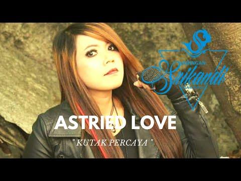 Astried love - ku tak percaya