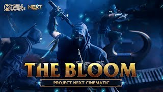 The Bloom | Project NEXT Cinematic | Mobile Legends: Bang Bang