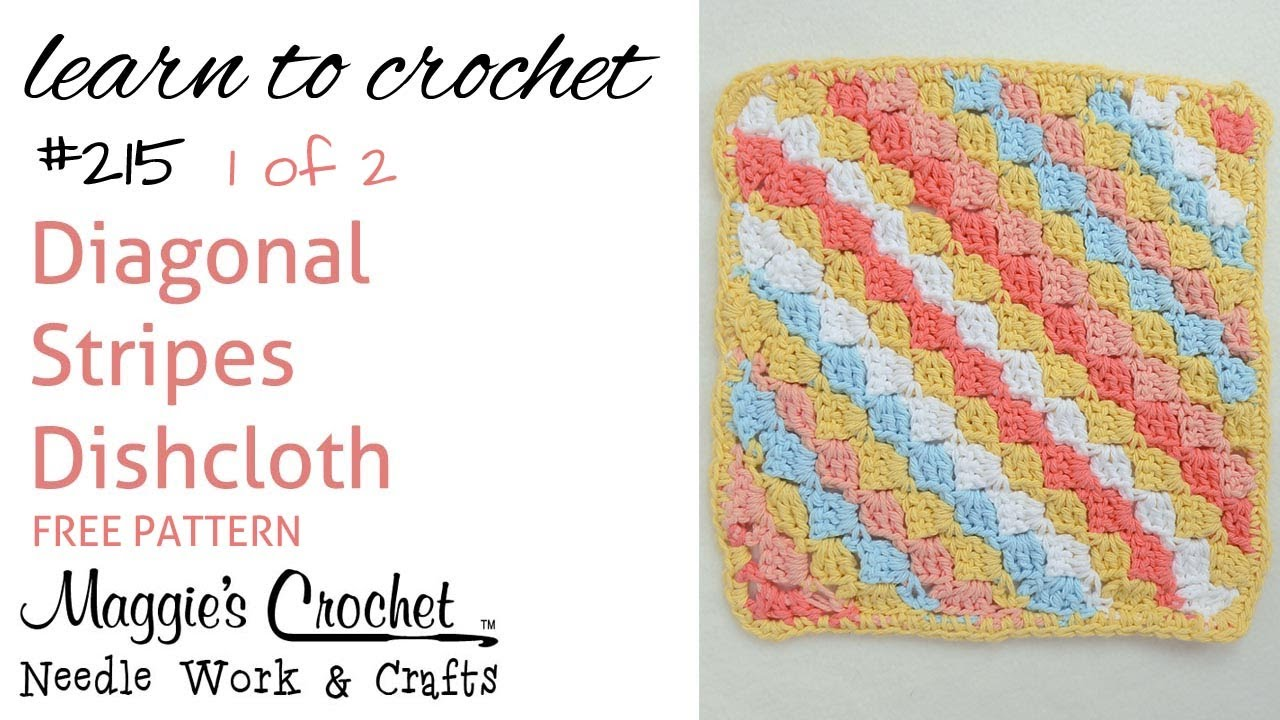 Free Crochet Pattern For Diagonal Dishcloth : Diagonal Striped Dishcloth FREE PATTERN 215 - Part 1 of 2 ...