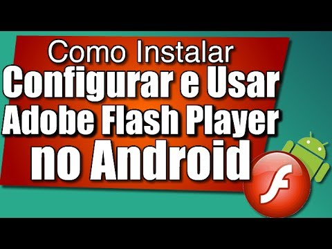 Como instalar, configurar e usar o Adobe Flash Player no celular ou tablet com Android