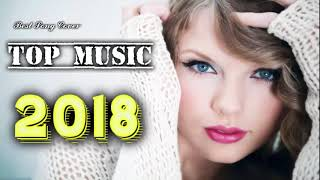 [ NEW Music ] TOP SONGS Hits 2018 - Best Pop, EDM & Pop Songs 2018 (Today's Top Music Playlist)