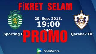 SPORTİNG LİZBON 2 - 0 QARABAG/ PROMO 20:09:2018 #sportingqarabag #qarabagsporting