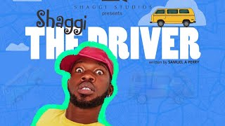 Download BRODA SHAGGI Comedy - SHAGGI THE DRIVER - Broda Shaggi Comedy