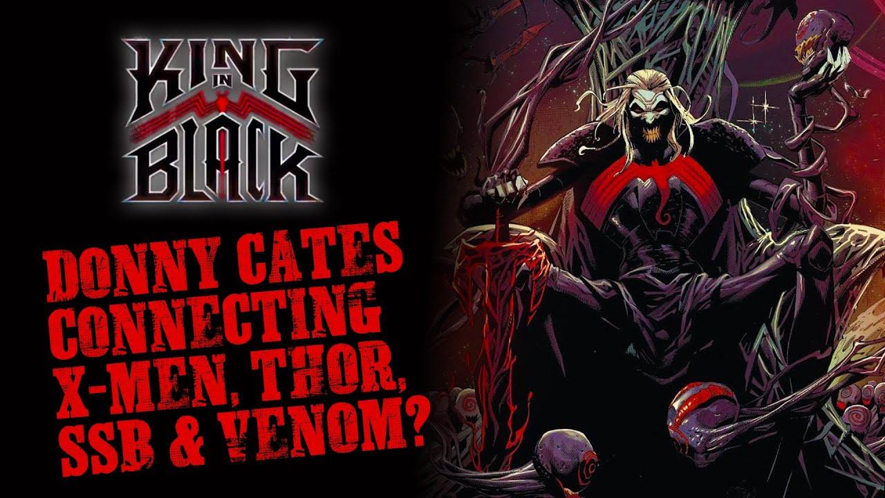KING IN BLACK: Cates Connecting X-MEN, THOR, SSB & VENOM?