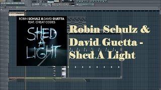 Robin Schulz & David Guetta feat. Cheat Codes - Shed A Light Fl studio remake +FLP