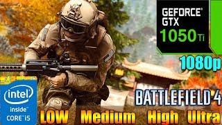 Battlefield 4 : GTX 1050TI | LOW - MEDIUM - HIGH - ULTRA