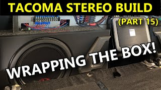 Vinyl & Carpet Wrapping Subwoofer Boxes (Tacoma Stereo Build Part 15)