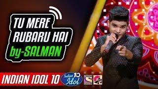Tu Mere Rubaru Hai & Tunak Tunak Tun - Salman Ali - Neha Kakkar - Indian Idol 10 - 2018