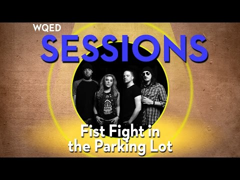 WQED Sessions: Fist Fight in the Parking Lot