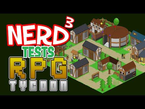 Nerd³ Tests... RPG Tycoon