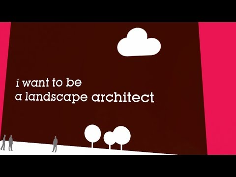I want to be a landscape architect...