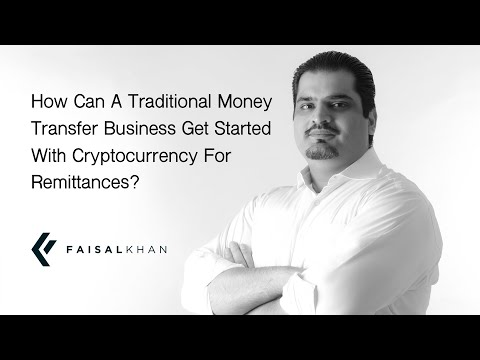 [113] How Can A Traditional Money Transfer Business Get Started With Cryptocurrency For Remittances?