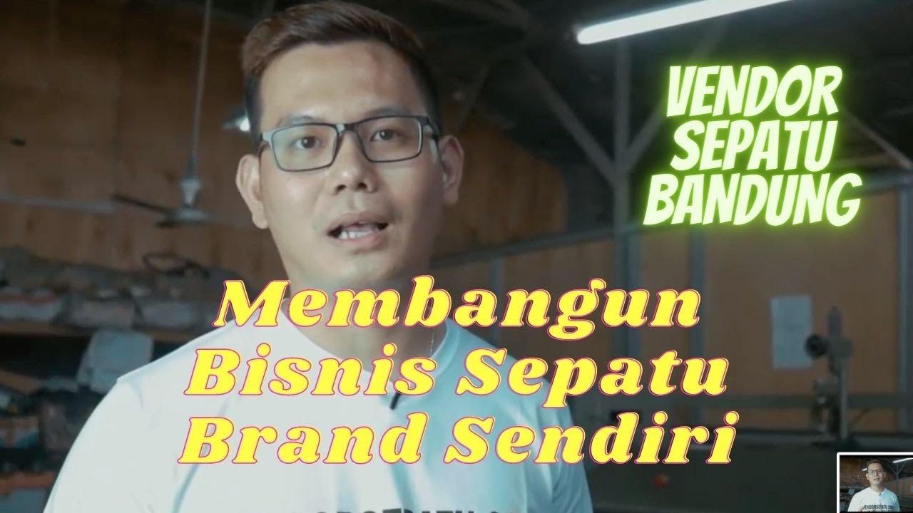 Cara Memulai Bisnis Sepatu Brand Sendiri - YouTube