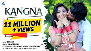 New Punjabi Song 2021-KANGNA : Sirat Maan | Mr & Mrs Choudhary | Khushi Punjaban | Latest Songs 2021