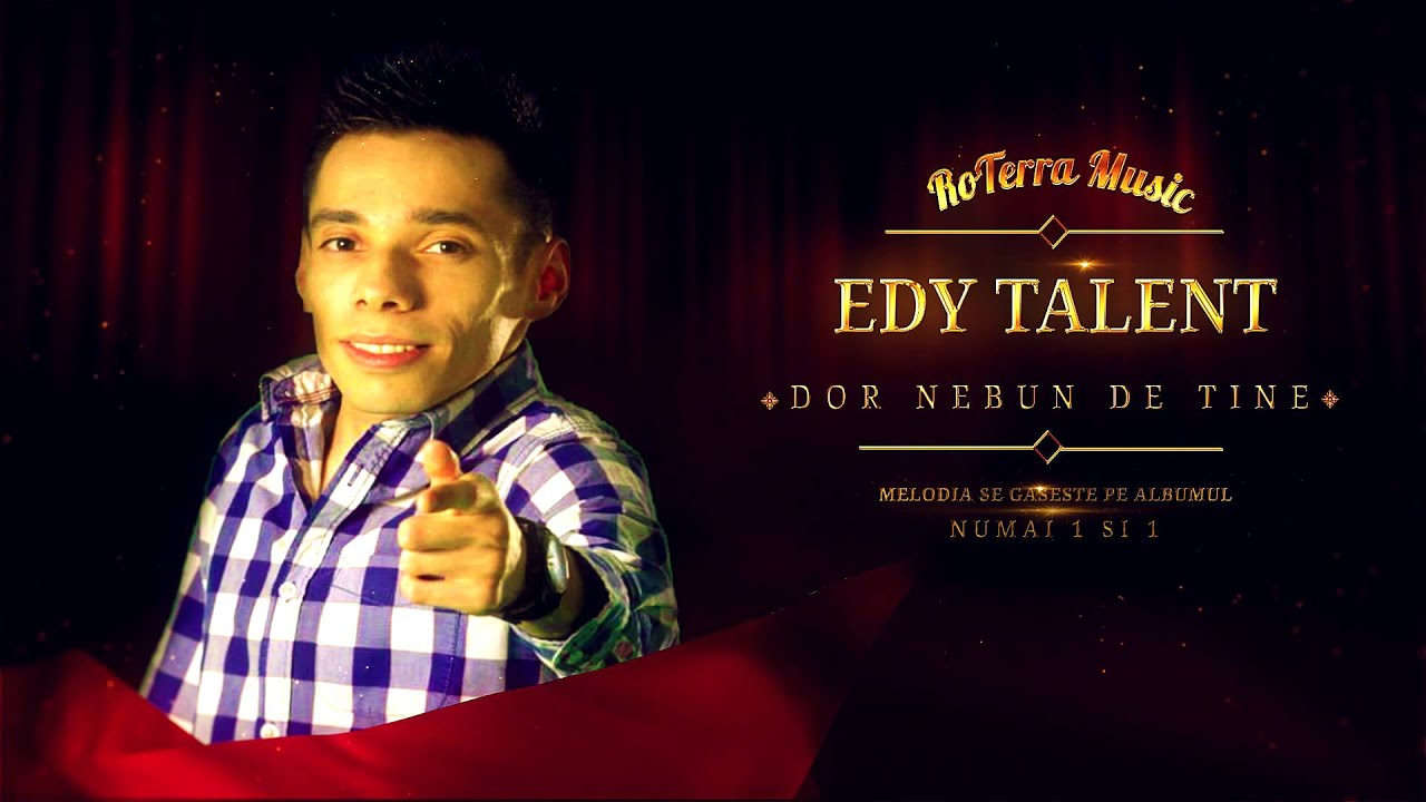 Edy Talent - Dor nebun de tine (Official Track)