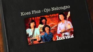 Koes Plus - Ojo Nelongso