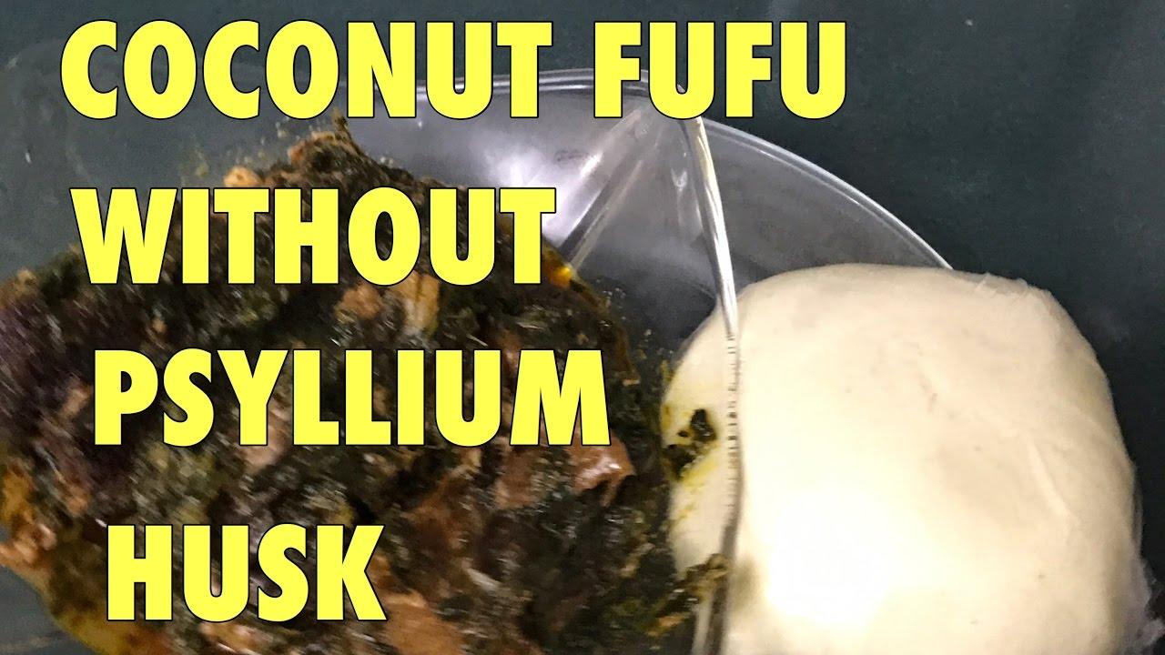 Ketohow To Make Coconut Fufu Without Psyllium Husk Powder Youtube
