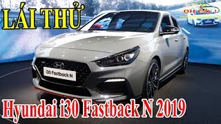 LÁI THỬ Hyundai i30 Fastback N 2019 (Test Drive)