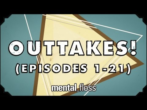 Outtakes! - mental_floss on YouTube (Ep. 21.5)