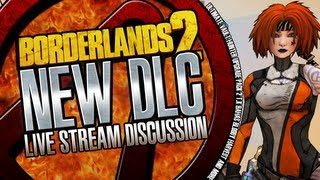 Borderlands 2 New DLC Level 72 Level Cap Live Stream Discussion
