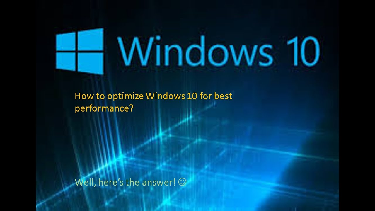 how to optimize windows 10 for better performance youtube. Black Bedroom Furniture Sets. Home Design Ideas