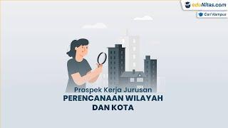 Prospek Kerja Kuliah Jurusan Perencanaan Wilayah dan Kota