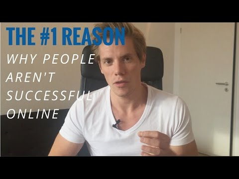 The Number 1 Reason People Aren't Successful Online