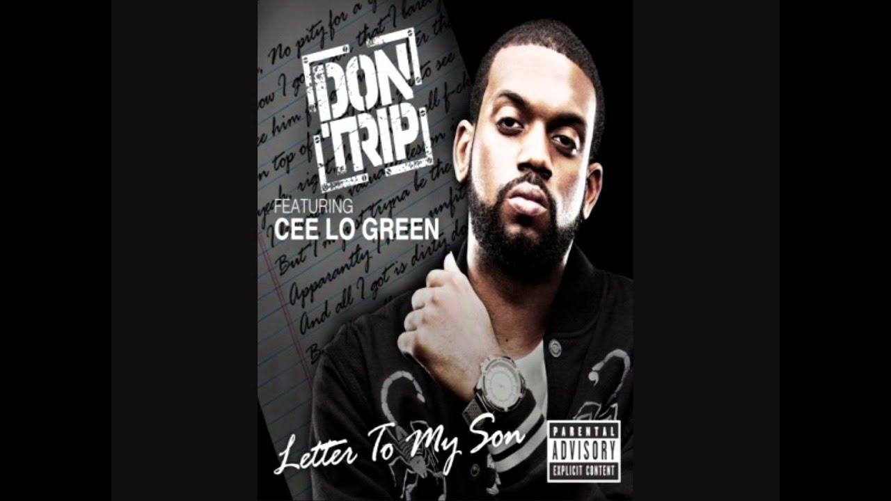 Don Trip Letter To My Son Remix feat Cee Lo Green