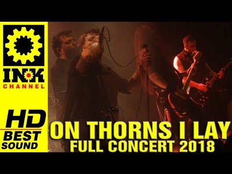 ON THORNS I LAY - Full Concert w/ SEPTICFLESH [14/4/18 Thessaloniki Greece]
