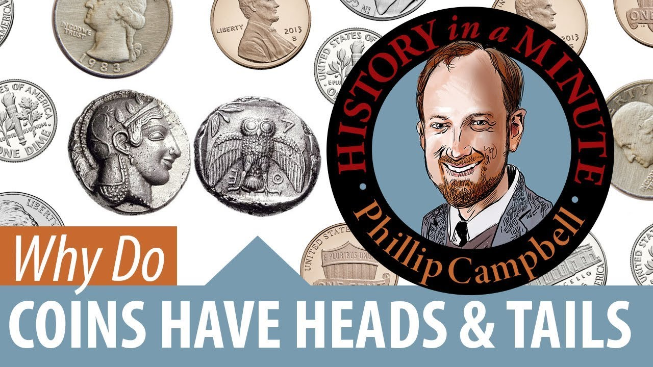 Why Do Coins have Heads and Tails: History in a Minute (Episode 47)