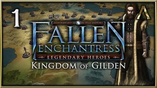 "Fallen Enchantress: Legendary Heroes - Kingdom of Gilden Pt.1 - ""King Uther of the Ironeers"""