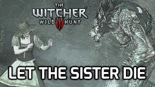 Witcher 3: Wild at Heart - Let the Werewolf kill Glenna (His Wife's Sister)