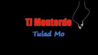 TJ Monterde - Tulad Mo | LYRICS