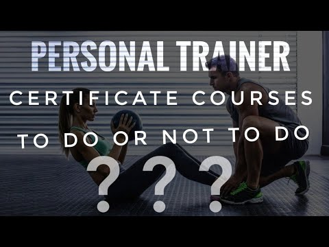 PERSONAL TRAINER CERTIFICATE COURSES TO DO OR NOT TO DO???- Dr. NIKHIL TARI'S EXPLANATIONS