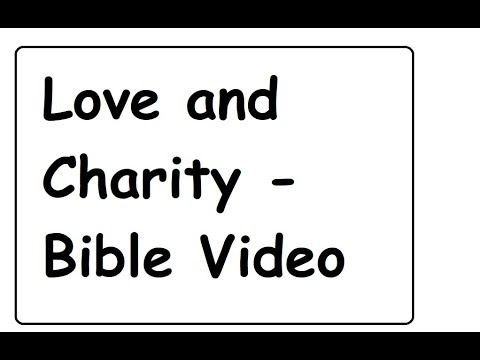 Love and Charity -  Bible Video