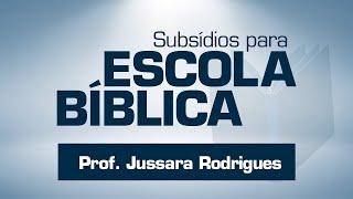 EB | Juniores | Lição 08 - A igreja é um lugar onde se fala a verdade | Prof. Jussara Rodrigues