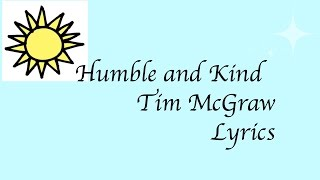 Tim McGraw- Humble and Kind Lyrics