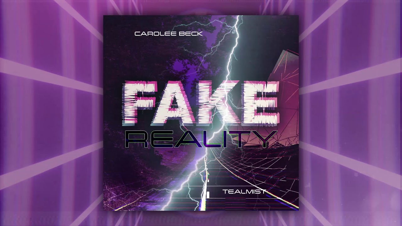 Fake Reality | TealMist & Carolee Beck (Official Audio)