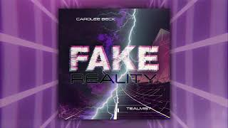 Fake Reality   TealMist & Carolee Beck (Official Audio)