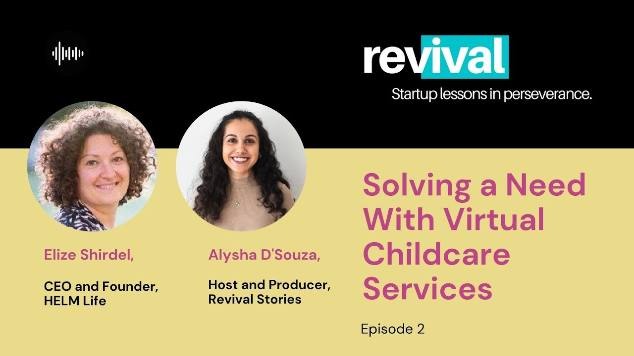 Episode 2: How HELM Life Pivoted to Virtual Childcare During COVID-19 with Elize Shirdel