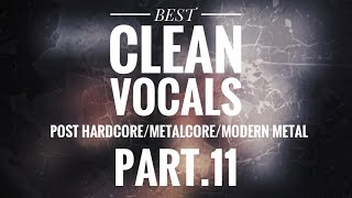 Best Clean Vocals In Post Hardcore Metalcore Modern Metal Part 11