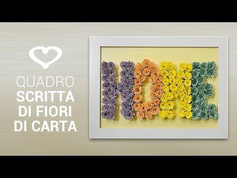... un quadro con scritta di fiori di carta - La Figurina - YouTube