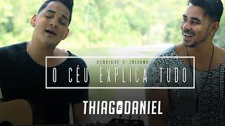 Baixar Henrique e Juliano - O céu explica tudo | Thiago e Daniel (cover)