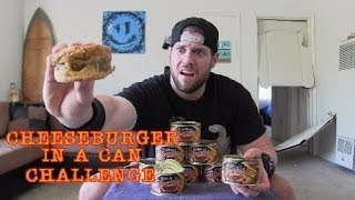 The CheeseBurger In A Can Challenge (Warning: WTF!?!?)