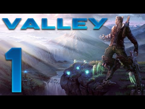 Valley Gameplay - Ep 01 - Beautiful! - Valley Let's Play